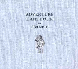 Rob Moir - Adventure Handbook