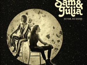 Sam & Julia presenteren langverwachte debuut EP 'So Far, So Good'