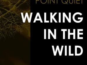 Nieuw album 'Walking in the Wild' van Point Quiet staat voor verbondenheid